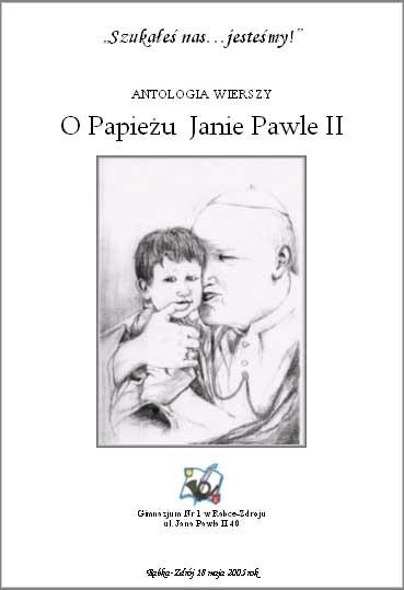Szkolny Tomik Wierszy O Papieżu Janie Pawle Ii